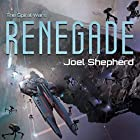 Renegade: Spiral Wars, Book 1 Audiobook by Joel Shepherd Narrated by John Lee