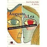Augusto & Lea: um caso de (des)amor em tempos modernos