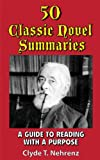 img - for 50 Classic Novel Summaries: A Guide to Reading with a Purpose book / textbook / text book