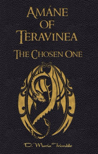 Amáne of Teravinea - The Chosen One (The Teravinea Series Book 1)