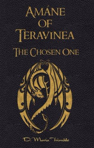 Amáne of Teravinea - The Chosen One (The Teravinea Series Book 1)