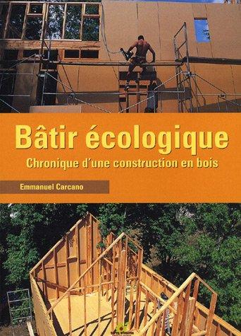 Livre b tir cologique chronique d 39 une construction en bois for Livre construction bois