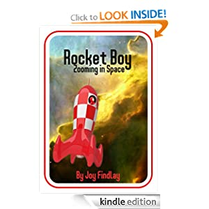 Rocket Boy Zooming in Space (Rocket Boy Adventure Series)