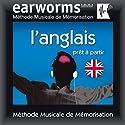 Earworms MMM - l'Anglais: Prêt à Partir | Livre audio Auteur(s) :  Earworms Narrateur(s) : Renate Elbers Lodge, Hélène Pollmann, Marlon Lodge, François Wittersheim