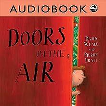 Doors in the Air | Livre audio Auteur(s) : David Weale Narrateur(s) : Iambik Production
