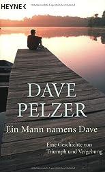 Ein Mann namens Dave: Eine Geschichte von Triumph und Vergebung