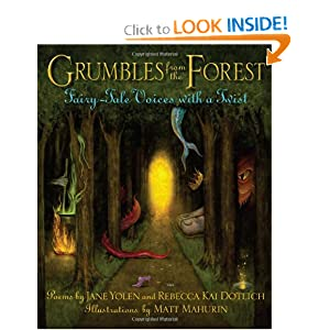 Grumbles from the Forest: Fairy-Tale Voices with a Twist by Jane Yolen, Rebecca Kai Dotlich and Matt Mahurin