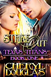 Strike Out (Book One, Texas Titans)