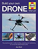 Build-Your-Own-Drone-Manual-The-practical-guide-to-safely-building-operating-and-maintaining-an-Unmanned-Aerial-Vehicle-UAV-Haynes-Owners-Workshop-Manual