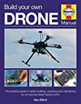 Build Your Own Drone Manual (Haynes O...