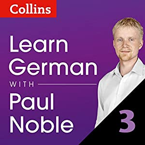Learn German with Paul Noble, Part 3 Audiobook