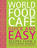img - for World Food Cafe: Quick and Easy: Recipes from a Vegetarian Journey book / textbook / text book