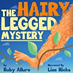 The Hairy Legged Mystery | Ruby Allure