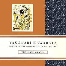 Thousand Cranes Audiobook by Yasunari Kawabata Narrated by Brian Nishii
