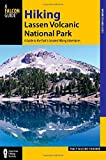 img - for Hiking Lassen Volcanic National Park: A Guide To The Park's Greatest Hiking Adventures (Regional Hiking Series) book / textbook / text book