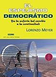 img - for El espejismo democr tico: de la euforia del cambio a la continuidad (Claves. Sociedad, econom a, pol tica) (Spanish Edition) book / textbook / text book