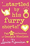 """""""...Startled by His Furry Shorts!"""": Fab New Confessions of Georgia Nicolson"""