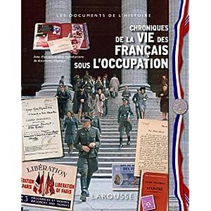 Chroniques de la vie des Français sous l'Occupation