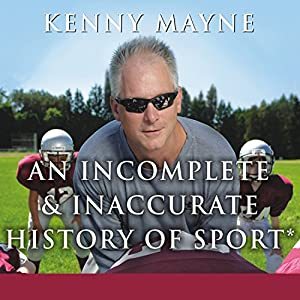 An Incomplete and Inaccurate History of Sport Audiobook