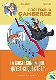 """Afficher """"Professeur Gamberge La Crise économique, qu'est-ce que c'est ?"""""""