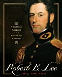 img - for Robert E. Lee: Virginian Soldier, American Citizen book / textbook / text book