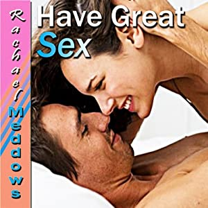 Great Sex Hypnosis: Tantric Relaxation, Enjoy Sex, Guided Meditation Hypnosis & Subliminal | [Rachael Meddows]