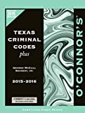 img - for O'Connor's Texas Criminal Codes Plus 2015-2016 book / textbook / text book
