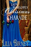 Lady Penelopes Christmas Charade, a Regency Romance