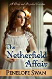The Netherfield Affair: A Pride and Prejudice Variation: A Regency romance with mystery and suspense for Jane Austen fans (Dark Darcy series Book 1)