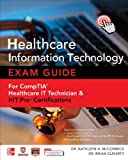 img - for Healthcare Information Technology Exam Guide for CompTIA Healthcare IT Technician and HIT Pro Certifications book / textbook / text book