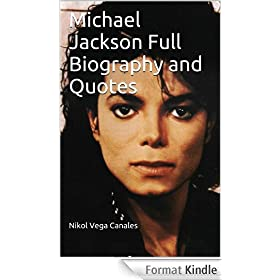 Michael Jackson Full Biography and Quotes (English Edition)