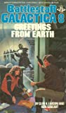 Greetings From Earth (Battlestar Galactica #8) (0425076962) by Larson, Glen A.