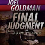 Final Judgment: A Lou Mason Thriller: Lou Mason Thrillers, Volume 5 (       UNABRIDGED) by Joel Goldman Narrated by Kirsten Potter
