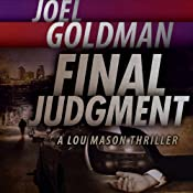 Final Judgment: A Lou Mason Thriller: Lou Mason Thrillers, Volume 5 | Joel Goldman