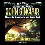 Haus der Verfluchten (John Sinclair 1735)   Jason Dark
