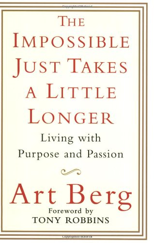 The Impossible Just Takes a Little Longer: Living with Purpose and Passion PDF