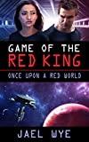Game Of The Red King: Once Upon A Red World