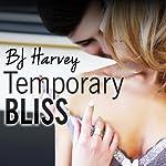 Temporary Bliss: Bliss, Book 1   BJ Harvey