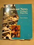 img - for Broadcast News: Writing and Reporting by Peter E. Mayeux (1995-08-01) book / textbook / text book