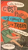 C'est papa qui conduit le train par Touillier
