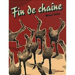 Fin de chaîne - Michel Galvin