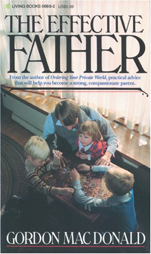 The Effective Father, Gordon MacDonald
