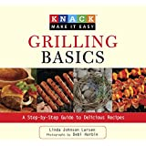 Knack Grilling Basics: A Step-By-Step Guide To Delicious Recipes (Knack: Make It Easy)