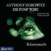 Schattenmacht (Die fünf Tore 3) | Anthony Horowitz