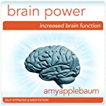 Increase Your Brain Power (Self-Hypnosis & Meditation): Boost Your IQ & Increase Intelligence |  Amy Applebaum Hypnosis