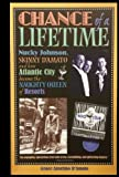 img - for Chance of a Lifetime: Nucky Johnson, Skinny D'Amato and How Atlantic City Became the Naughty Queen of Resorts by Grace Anselmo D'Amato (2011-04-05) book / textbook / text book