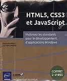HTML5, CSS3 et JavaScript - Coffret de 2 livres : Maitrisez les standards pour le développement d'applications Windows