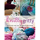 Knitty Gritty: Knitting for the Absolute Beginnerby Aneeta Patel