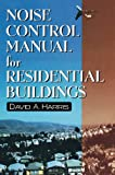 Noise Control Manual for Residential Buildings (Builder's Guide) (0070269424) by Harris, David