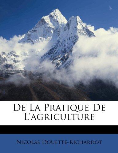 De La Pratique De L'agriculture